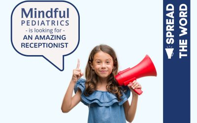 Mindful Pediatrics is Looking for an Amazing Full-Time Receptionist