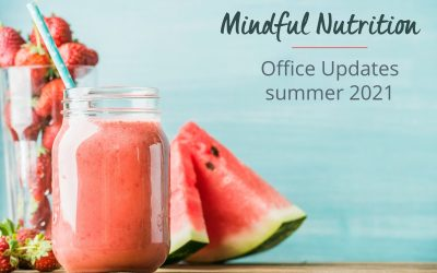 Mindful Nutrition: Office Updates Summer 2021