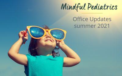 Mindful Pediatrics: Office Updates Summer 2021